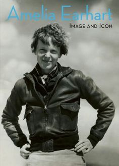 Amelia Earhart: Image and Icon editted by Kristen Lubben and Erin Barnett, Steidl, New York, New York, 2007. Gorgeous coffee table book filled with black and white photgraphs and biographical information on the American icon.