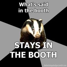 Unless what you say in the booth goes through the headsets which can be heard over the com which has speakers in every area of the green room.