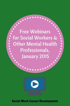 Free Webinars for Mental Health Professionals, January, 2015 | Social Work Career Development