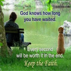 God knows how long you have waited. keep the faith Wait Upon The Lord, Keep The Faith, Jehovah's Witnesses, Spiritual Inspiration, Way Of Life, My Father, Word Of God, Gods Love, Inspire Me