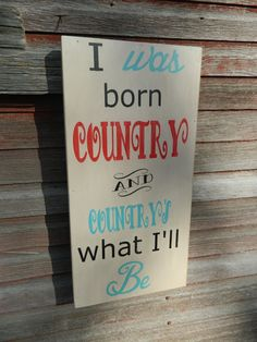 Country western wood sign I was born by CountryFolksCreation,