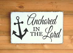 Beach Decor Wood Sign Anchored In The Lord Signs Religious Nautical Christian Gift Wall Art Anchor Bible Verse Scripture Quote Christmas