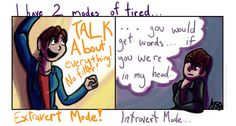 The extraverted tired is usually the result of being awake/doing lots of things. The introverted tired is usually the result of learning a lot/having a lot of things to process.