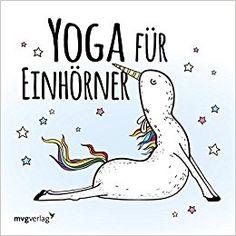 Yoga Fur Einhorner Amazonde Bucher