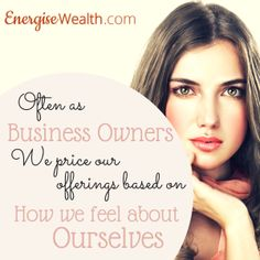 How are you pricing yourself in business? #femininewealth #womeninbiz #pricing #makingmoney http://energisewealth.com/make-money-part-5-perception-meets-self-worth/