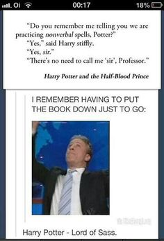 Harry Potter LORD OF SASS SO GREAT BECAUSE I'M READING HALF BLOOD PRINCE RIGHT MEOW.