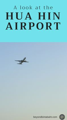 Read all about Hua Hin Airport - how to get there, what to do there and how to get out!