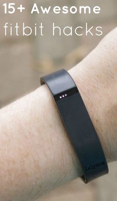 15+ Awesome FitBit Hacks - DIY Tips, Tricks and Cool Ways to Use Your Fitness Tracker                                                                                                                                                                                 More