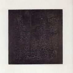 Kazimir Malevich Black Square, 1915, oil on linen, 79.5 x 79.5 cm