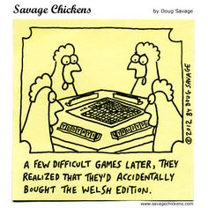 A Challenge - by Doug Savage.  How many of us still feel that way whenever we play this game anyway?  LOL