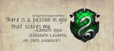 Slytherin: There is a passion in you that scares me Harry Potter Cursed Child, Harry Potter Houses, Harry Potter Books, Harry Potter Fandom, Harry Potter World, Hogwarts Houses, Slytherin Quotes, Slytherin And Hufflepuff, Slytherin House