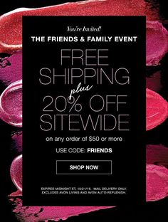 For the Friends and Family Event, Avon is offering you FREE shipping PLUS 20% off sitewide on $50 orders! Use code: FRIENDS. Expires midnight 10/21/16. www.youravon.com/kristymarker #Avon #AvonRep #AvonwithKristyMarker #freeshipping #friendsandfamily #friends #family #discountcode #avondiscount