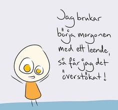 My God I usually start .- My God I usually start . Herregud Jag b… My God I usually start ….- My God I usually start… . My God I usually start… . Cool Words, Wise Words, Swedish Quotes, Proverbs Quotes, Smile Quotes, Make Me Smile, Feel Good, Poems, Stress