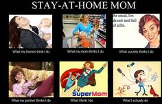 stay at home mom.... my dream job... one day