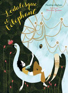 L'Odalisque et l'éléphant illustré par Charlotte Gastaut