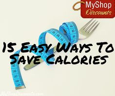 Click to read 15 healthy and easy ways to save calories and get ready for beach season! #5 is my personal fave!