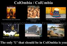 """ColOmbia is not ColUmbia :) -- The only """"U"""" in Colombia should be """"you"""""""