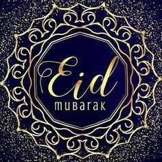 Eid Mubarak (عيد مبارك) is a Muslim greeting it means celebration Blessed its actually a social sense. Eid is one of the biggest festivals for all the Musl Images Eid Mubarak, Happy Eid Mubarak Wishes, Eid Mubarak Photo, Eid Mubarak Quotes, Eid Mubarak Greetings, Eid Images, Happy Eid Ul Fitr, Muslim Greeting, Wish Quotes