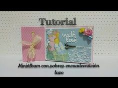 Tutorial miniálbum con sobres con desplegables; With Love (Couture du Jo...