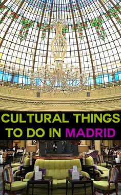 Things to do in Madrid for travellers who like a bit of culture with their cities!