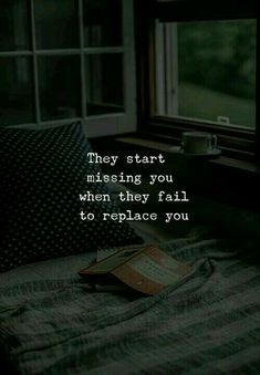 Missing You Quotes They'll start missing you if they can't replace you. # Hurtfulquotes Miss you quotes Kathrin Retthofer KathrinErpunkt ♡TRUE♡ Missing You Quotes They'll start missi Reality Quotes, Mood Quotes, True Quotes, Positive Quotes, Best Quotes, Motivational Quotes, Inspirational Quotes, Qoutes, Regret Quotes