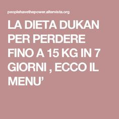 LA DIETA DUKAN PER PERDERE FINO A 15 KG IN 7 GIORNI , ECCO IL MENU' Beauty Case, Real Beauty, Dukan Diet, Fat Loss Diet, Light Of Life, Kefir, Healthy Tips, Healthy Food, Feel Good