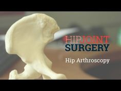 Hip Arthroscopy - Hip Joint Surgery
