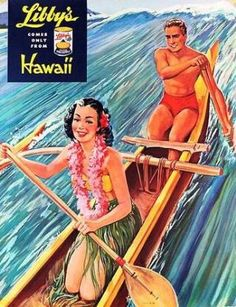 Vintage Libby's ad, hula girl and surfer boy, paddling on a canoe