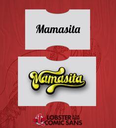 Mamasita - Lobster is the new Comic Sans #lobsteristhenewcomicsans