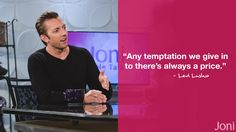 """""""Any temptation we give in to there's always a price."""" -Levi Lusko [Click Image to Watch Full Episode at Daystar.com]"""