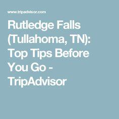 Rutledge Falls (Tullahoma, TN): Top Tips Before You Go - TripAdvisor
