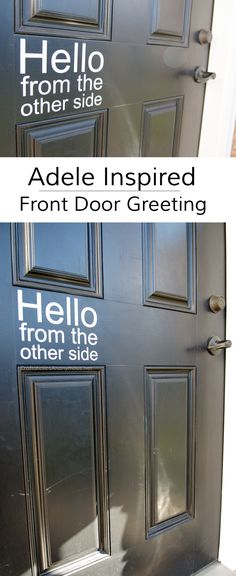 "Adele inspired front door greeting.... ""Hello from the other side"" This is so PERFECT!"