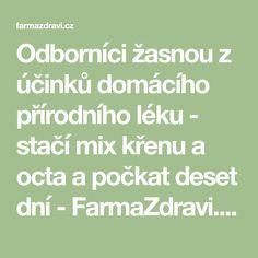 Odborníci žasnou z účinků domácího přírodního léku - stačí mix křenu a octa a počkat deset dní - FarmaZdravi.cz