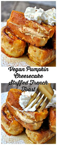 Vegan Pumpkin Cheesecake Stuffed French Toast