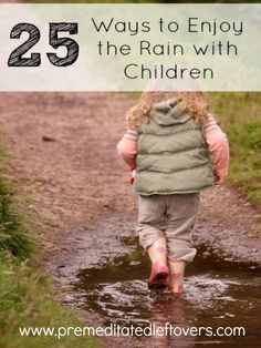 Rainy days can be an exciting time for kids to play outdoors. Here are 25 Outdoor Rainy Day Activities for Kids to make the most of rainy days.