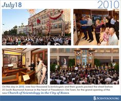 On this day in 2010, over 4,000 Scientologists and their guests packed the street before 25 South Raymond Avenue in the heart of Pasadena's Old Town for the grand opening of the new Church of Scientology in the City of Roses.