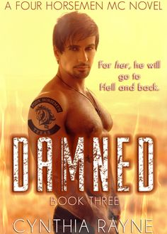 BOOK BLITZ, EXCERPT, INTERVIEW & GIVEAWAY:  Damned (Four Horsemen MC, #3) by Cynthia Rayne - iScream Books