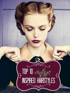 Vintage Hairstyles My Top 10 Favorite Vintage Inspired Hair Styles - The Glamorous Housewife top 10 favorite vintage inspired hairstyles Pelo Retro, Pelo Vintage, Coiffure Hair, Curly Hair Styles, Natural Hair Styles, Retro Hairstyles, Vintage Hairstyles Tutorial, Wedding Hairstyles, Modern Hairstyles