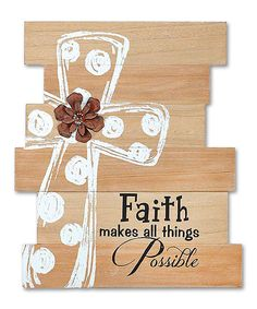 Another great find on #zulily! 'Faith Makes All Things Possible' Wall Sign by Dicksons #zulilyfinds