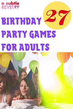 Birthday party games for adults are mood booster and make the birthday more exciting. If you want to add some silliness to your birthday party, then these birthday party games for adults are for you. They're hilarious and fun and will have everyone laughing out loud! Check out this pin for interesting ideas on how to make your birthday unforgettable!  #birthdayparty #adultgames #birthdaygames #birthday #fungames #partygames
