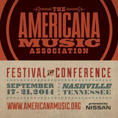 Americana Music Festival & Conference in Nashville, September 17-24, is coming up! For five days, panels, seminars, showcases, parties, and the Annual Americana Honors & Awards will take place!