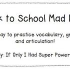 A great way to work on vocabulary, grammar, and articulation with a Back to School theme!  Check out all of my articulation products: here. Visit m...