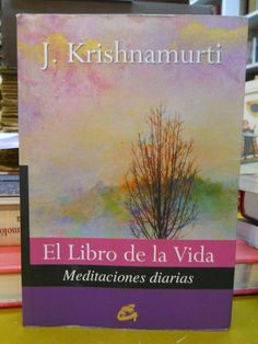 «#Krishnamurti - El libro de la #vida: meditaciones diarias con Krishnamurti». Inspirado en la afirmación de Krishnamurti acerca de que la verdad se encuentra a través del vivir, El Libro de la Vida presenta 365 meditaciones, desarrolladas en 48 temas. Estas meditaciones abarcan cuestiones como la verdad, el pensamiento, el deseo, las creencias, el apego, la inteligencia, los sentimientos, la atención, el bien y el mal, entre otros temas.