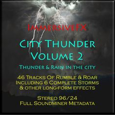 A selection of thunder and storm effects, recorded in London, United Kingdom. Complete storms, long-form sequences, claps & rumbles. A cornucopia of thunder and rain, recorded in a city location, with six complete storms, from start to end, three long-form sequences and individual rumbles and claps. Over 8GB of material, from distant rolls to close-up claps, building storms, torrential rain and ominous rumbles, you're sure to find that something amazing for your city storm scenario. 46…