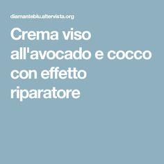 Crema viso all'avocado e cocco con effetto riparatore