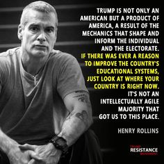 - Henry Rollins
