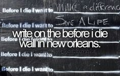 """Write on the """"before I die"""" wall in New Orleans #bucketlist"""