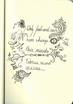 365 Days in Scribbles: Only fools and cows never change their minds. Embrace second opinions.