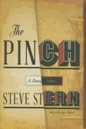 """The Pinch by Steve Stern A dazzling, spellbinding novel set in a mythical Jewish community by the acclaimed author of the"""" New York Times"""" Notable Book """"The Book of Mischief"""""""