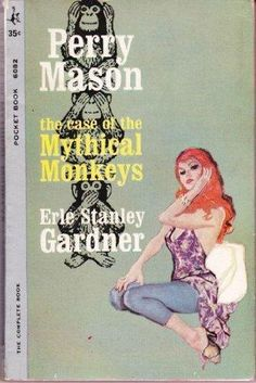 The Case of the Mythical Monkeys (Perry Mason, Book 59) | Originally published in 1959 | This is a paperback Pocket Book edition.